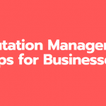 Reputation Management Tips for Businesses