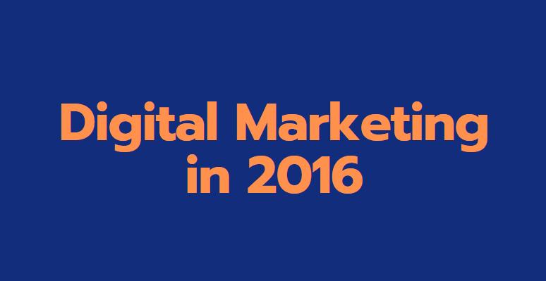 Digital Marketing in 2016