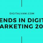 Trends in Digital Marketing