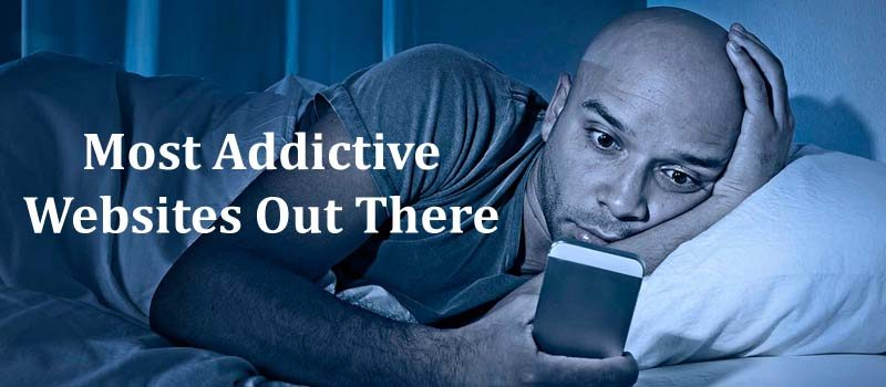Most Addictive Websites Out There