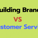 Building Brand Vs Customer Service