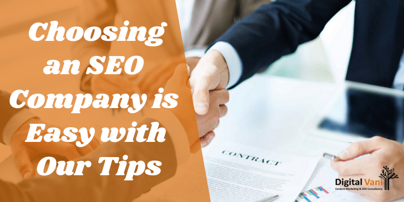 Choosing an SEO Company is Easy with Our Tips