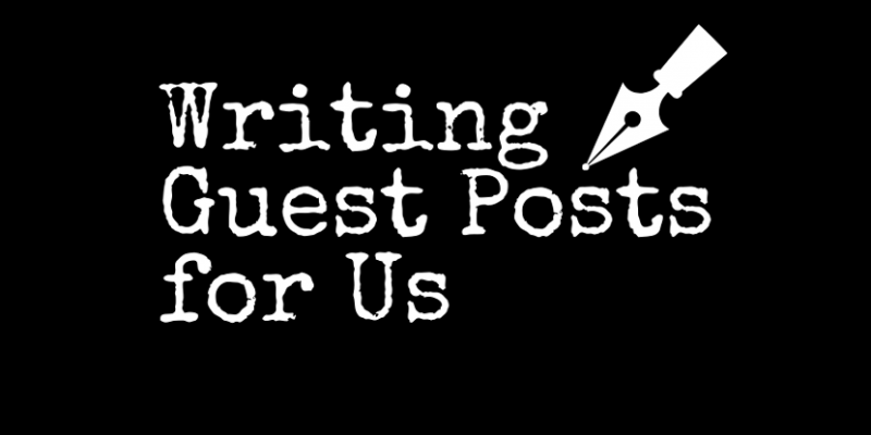 Writing Guest Posts for Us