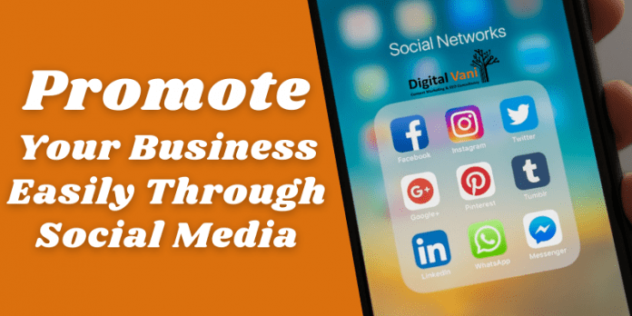 Promote Your Business Easily Through Social Media
