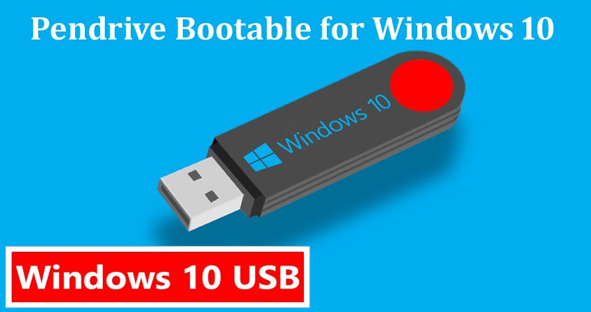 Pendrive Bootable for Windows 10
